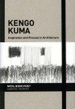 Kengo Kuma: Inspiration and Process in Architecture