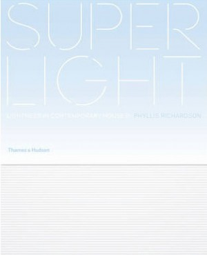 Superlight:  Lightness in Contemporary Homes