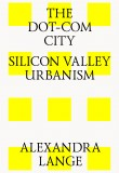 The Dot-Com City Silicon Valley Urbanism