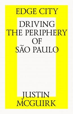 Edge City Driving the Periphery of São Paulo
