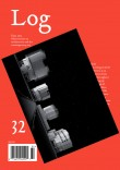 Log 32 | Fall 2014 | Observations on Architecture and the Contemporary City