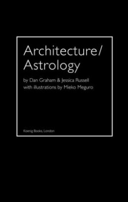 Architecture / Astrology by Dan Graham