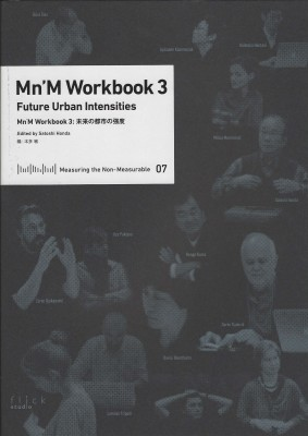 Measuring the Non- Measurable 07 : Mn'M Workbook 3 Future Urban Intensities