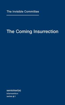 Semiotext(e) Intervention series 1 : The Coming Insurrection