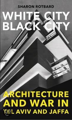 White City Black City : Architecture and War in Tel Aviv and Jaffa