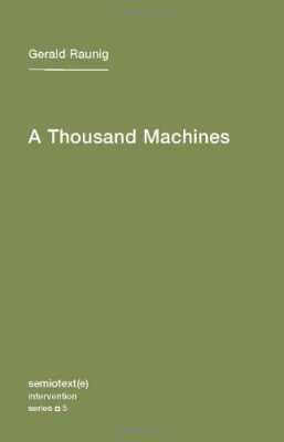 A Thousand Machines: A Concise Philosophy of the Machine as Social Movement