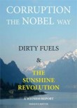 Corruption the Nobel Way : Dirty Fuels and The Sunshine Revolution