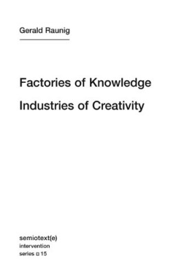 Factories of Knowledge, Industries of Creativity