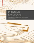 Planning Landscape: Dimensions Elements Typologies