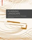 Planning Landscape: Dimensions Elements Typologies