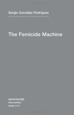 The Femicide Machine