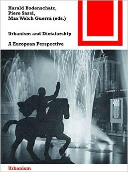 Urbanism and Dictatorship