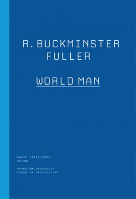 R. Buckminster Fuller: World Man