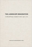 The Landscape Imagination: Collected Essays 1990-2010