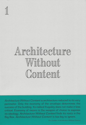 Architecture Without Content Edited by Kirsten Geers et al. – Out of Print