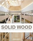 Solid Wood: Case Studies in Mass Timber, Architecture and Design