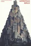 Fragments of Metropolis Berlin: Berlin's Expressionist Legacy