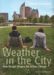 Weather in the City – How Design Determines the Urban Climate