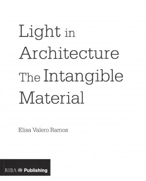 Light in Architecture: The Intangible Material