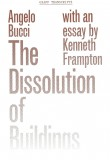 The Dissolution of Buildings