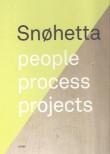 Snohetta – People, Process, Projects