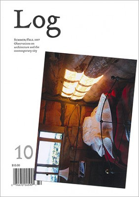 Log 10 | Summer-Fall 2007 | Observations on Architecture and the Contemporary City