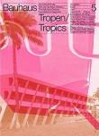 Bauhaus Issue 5 – Tropen/Tropics