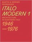 Italomodern 1: Architecture in Northern Italy 1946-1976