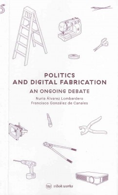 Politics and Digital Fabrication