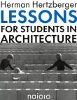 Herman Hertzberger:  Lessons for Students