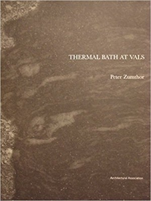 Thermal Baths at Vals: Exemplary Projects 1