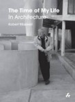 The Time of My Life: In Architecture