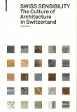 Swiss Sensibility: The Culture of Architecture in Switzerland
