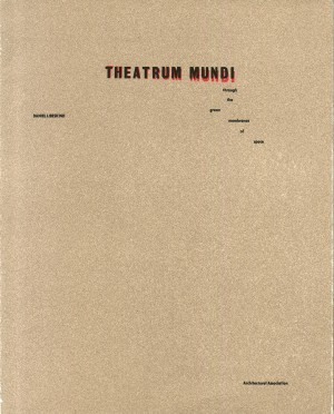 Daniel Libeskind: Theatrum Mundi Mega I