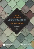 How We Build: Assemble