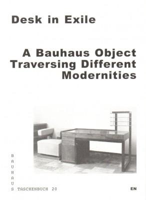 Desk in Exile: A Bauhaus Object Traversing Different Modernities