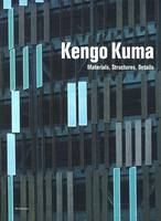 Kengo Kuma: Materials, Structures, Details