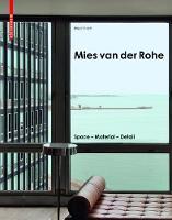 Mies Van Der Rohe: Space – Material – Detail