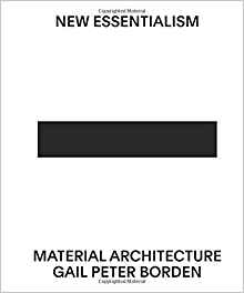 New Essentialism: Material Architecture