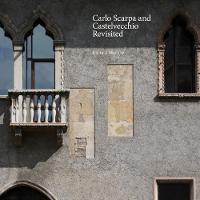 Carlo Scarpa and Castelvecchio Revisited