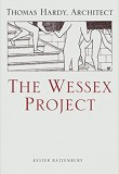 The Wessex Project: Thomas Hardy, Architect