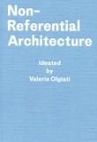 Non-Referential Architecture: Valerio Olgiati