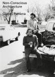 Gianni Pettena – Non-Conscious Architecture