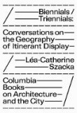 Biennials/ Triennials: Conversations on the Geography of Itinerant Display