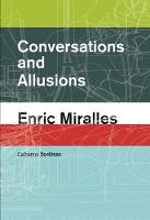 Conversations and Allusions: Enric Miralles