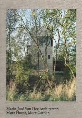 Marie-José Van Hee Architecten: More Home, More Garden