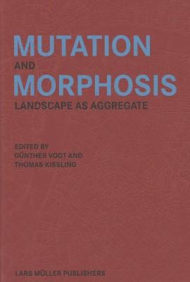 Mutation and Morphosis: Landscape as Aggregate