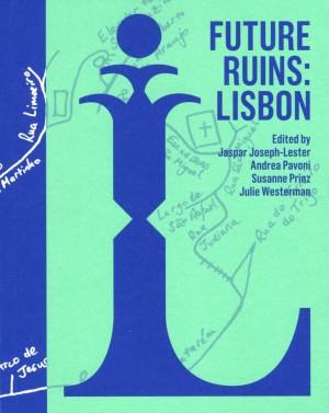 Future Ruins: Lisbon