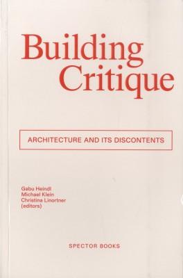 Building Critique: Architecture and Its Discontents