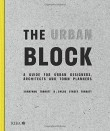 The Urban Block: A Guide for Urban Designers, Architects and Town Planners